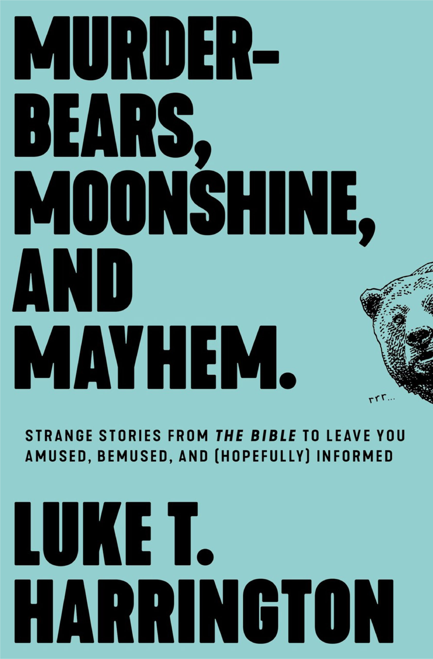 Murder-Bears, Moonshine, and Mayhem.